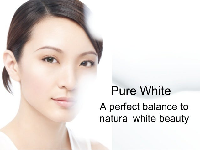 Pure White A perfect balance to natural white beauty