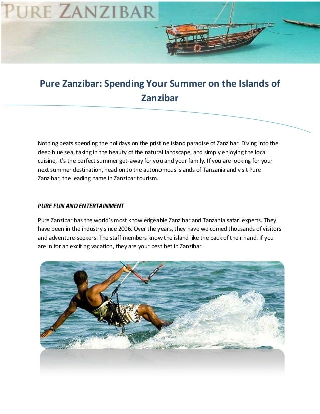 Pure Zanzibar: Spending Your Summer on the Islands of Zanzibar Nothing beats spending the holidays on the pristine island ...
