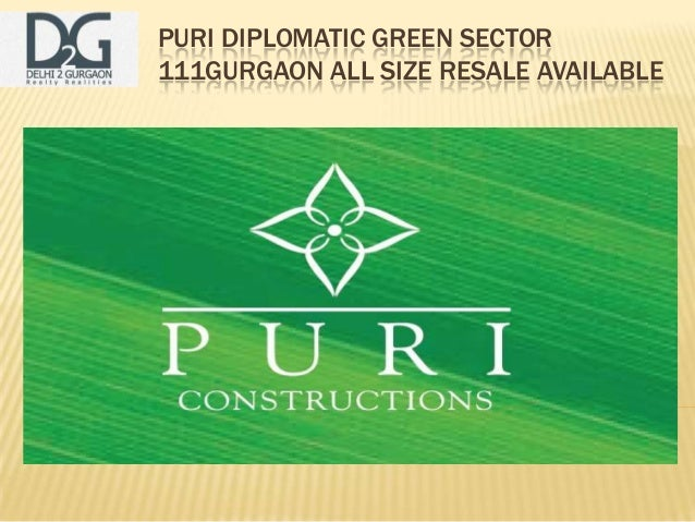 PURI DIPLOMATIC GREEN SECTOR111GURGAON ALL SIZE RESALE AVAILABLE