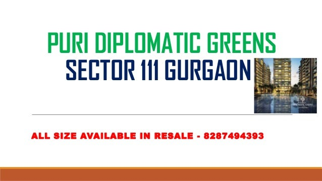 PURI DIPLOMATIC GREENS SECTOR 111 GURGAON ALL SIZE AVAILABLE IN RESALE - 8287494393
