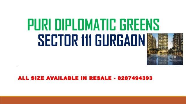Call - 8287494393 Puri diplomatic greens sector 111 resale 8287494393
