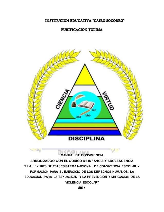 """INSTITUCION EDUCATIVA """"CAIRO SOCORRO""""  PURIFICACION TOLIMA  MANUAL DE CONVIVENCIA  ARMONIZADOO CON EL CODIGO DE INFANCIA Y..."""