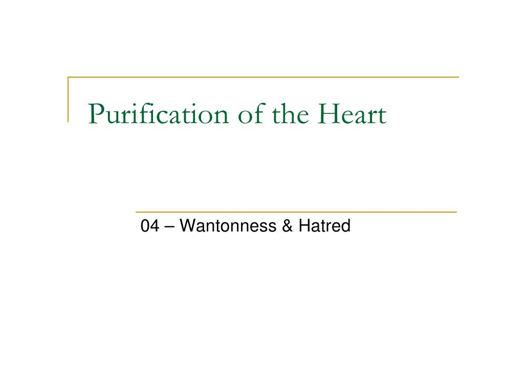 Purification of the Heart       04 – Wantonness & Hatred