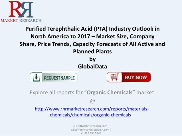 Purified Terephthalic Acid (PTA) Industry Outlook in North America to 2017 – Market Size, Company Share, Price Trends, Cap...