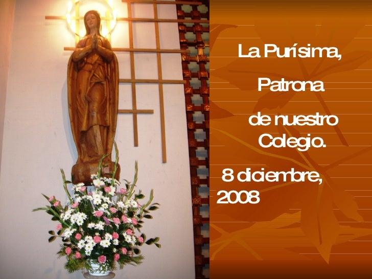 La Purísima,  Patrona  de nuestro Colegio. 8 diciembre, 2008