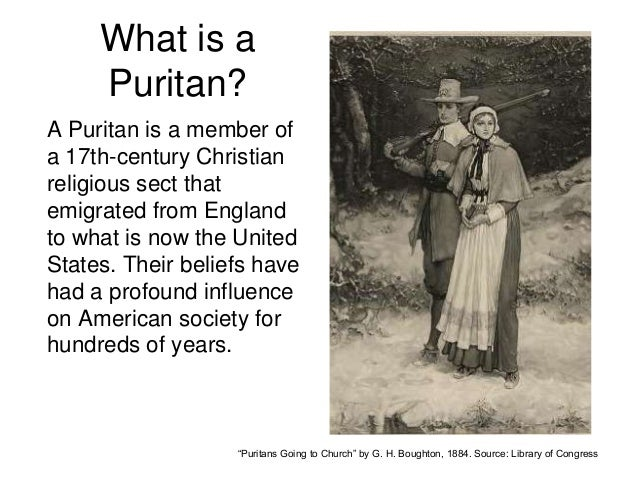 an analysis of the topic of the puritans Puritans influence on new england colonies between  during the 1630`s to the 1660`s the puritans had a frat influence on the  or any similar topic only for.