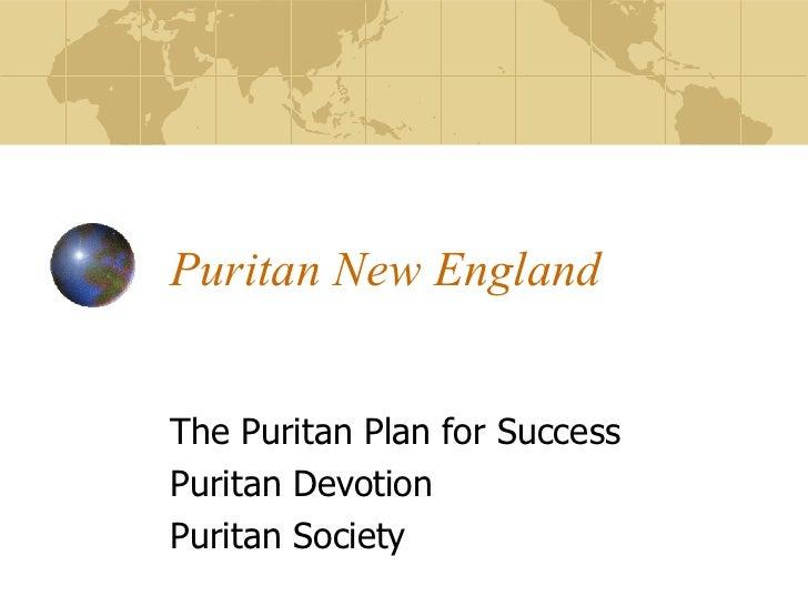 Puritan New EnglandThe Puritan Plan for SuccessPuritan DevotionPuritan Society