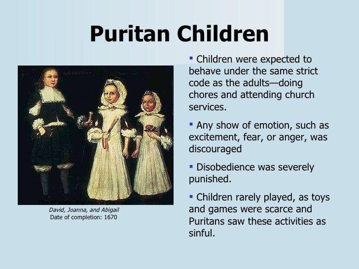puritan life in 1600s Most americans are unaware that the main reason why the pilgrims, a puritan sect, decided to leave holland and come to america in 1620 is because they were concerned.