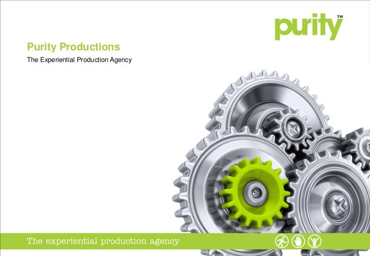 Purity - Experiential Production