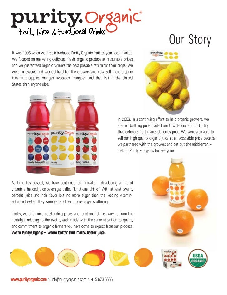 Our StoryIt was 1996 when we first introduced Purity Organic fruit to your local market.We focused on marketing delicious,...