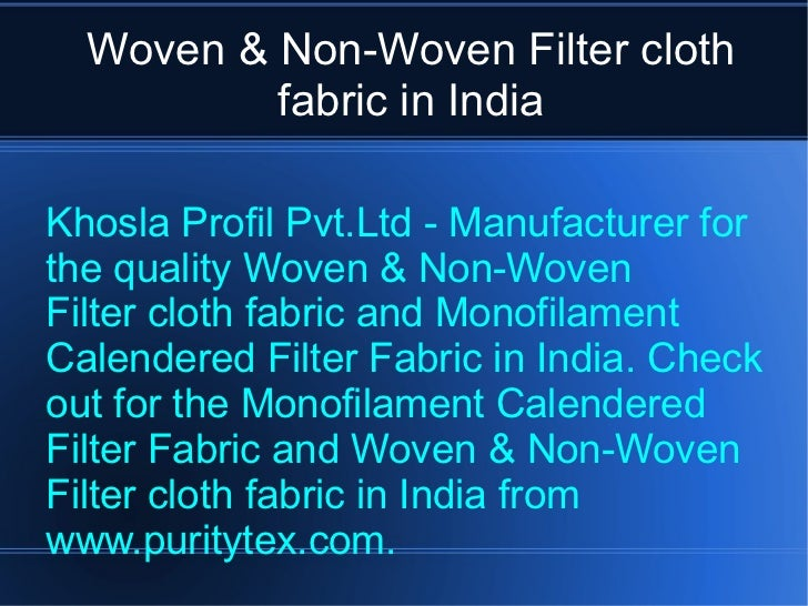 Woven & Non-Woven Filter cloth fabric in   India Khosla Profil Pvt.Ltd - Manufacturer for the quality Woven & Non-Woven  F...
