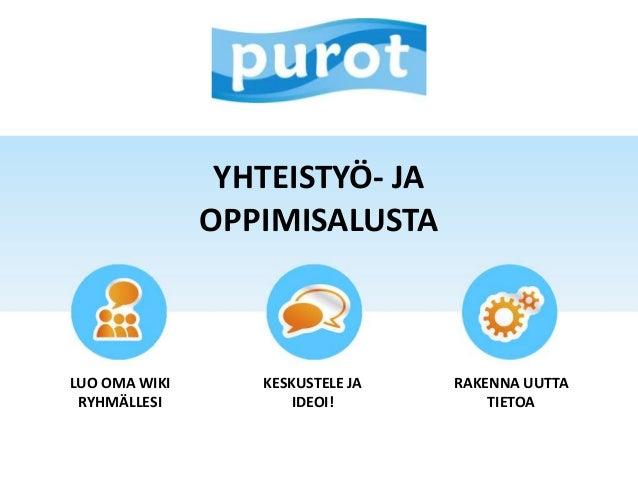 Purot.net - yhteistyö- ja oppimisalusta
