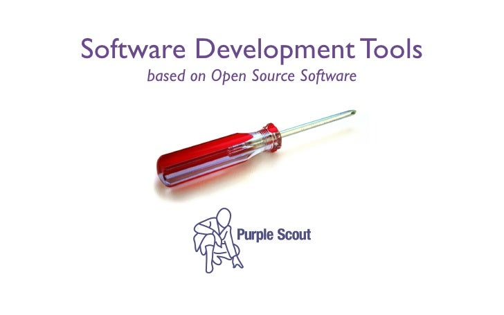 Software Development Tools      based on Open Source Software