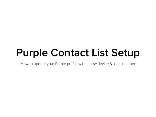 Purple Contact List SetupHow to update your Purple profile with a new device & local number