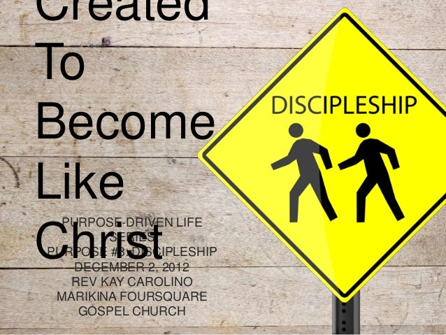 Purpose driven life 3 - discipleship
