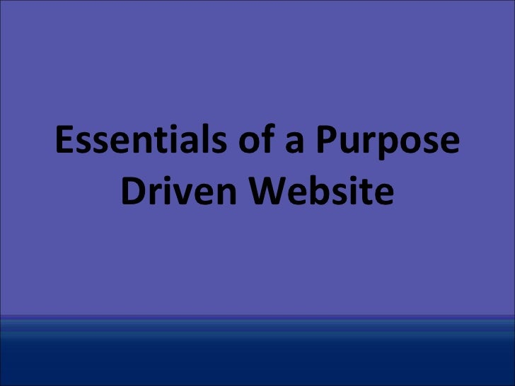 Essentials of a Purpose Driven Website