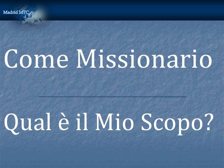 Come MissionarioQual è il Mio Scopo?