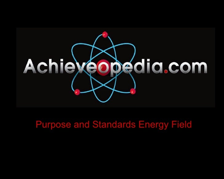 Purpose and Standards Energy Field
