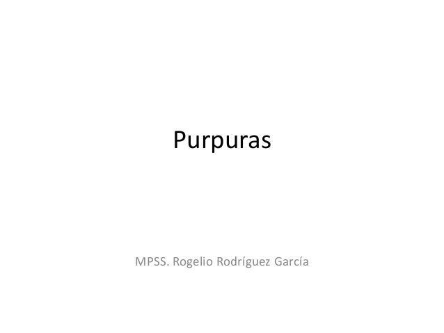 Purpuras MPSS. Rogelio Rodríguez García