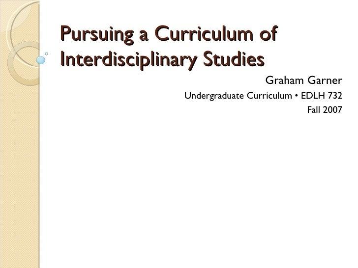 Pursuing a Curriculum of Interdisciplinary Studies