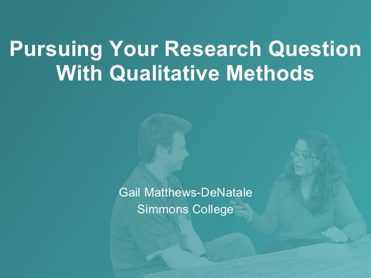 Pursuing research questions with qualitative methods