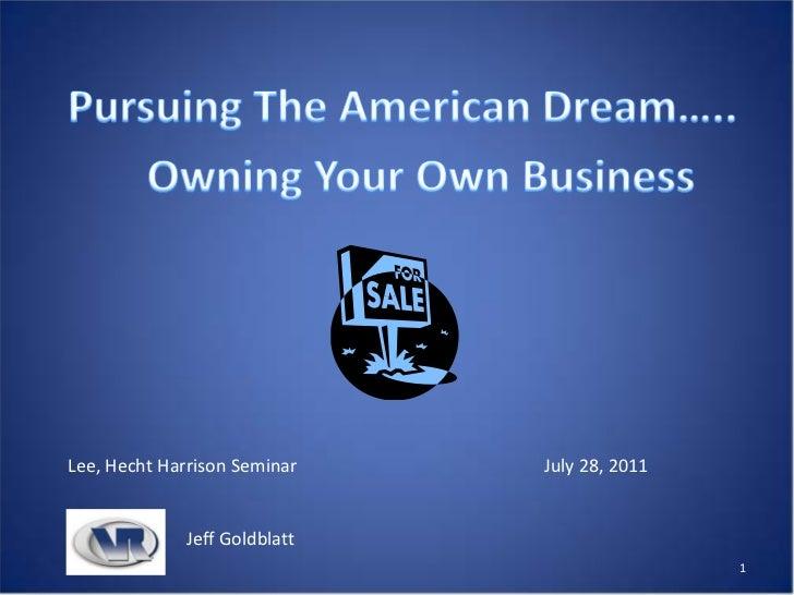 Lee, Hecht Harrison Seminar    July 28, 2011              Jeff Goldblatt                                               1