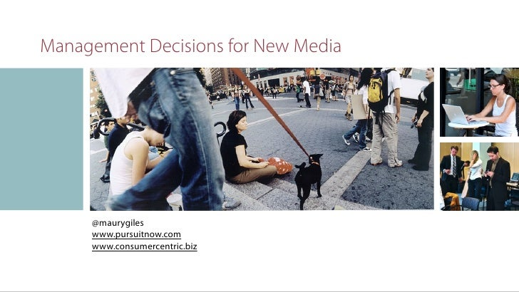 Management Decisions for New Media                                   w          @maurygiles      www.pursuitnow.com      w...