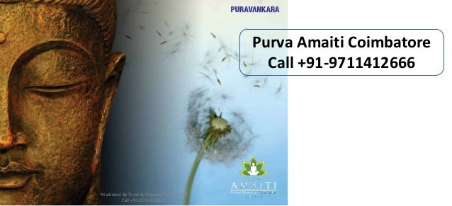 Purva Amaiti Coimbatore Call +91-9711412666  Marketed By Trust In Property Consultant Call +91-9711412666