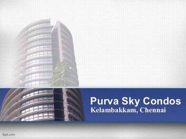 Purva Sky Condos Kelambakkam, Chennai