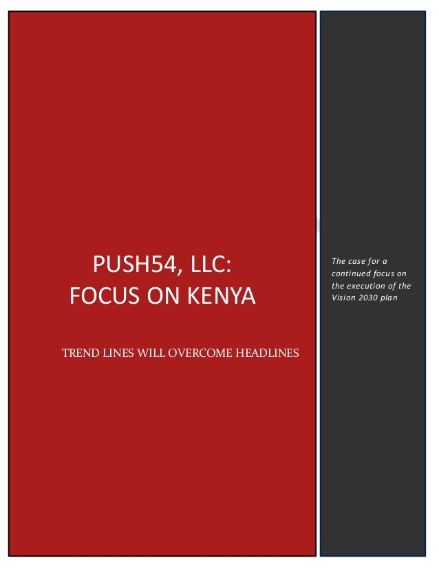 Push54, LLC: FOCUS ON KENYA REPORT
