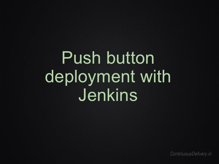 Push button deployment with Jenkins