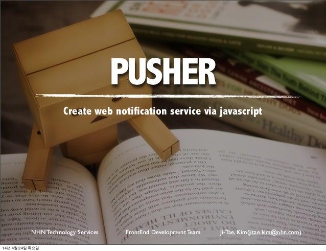 Pusher create web notification service via javascript
