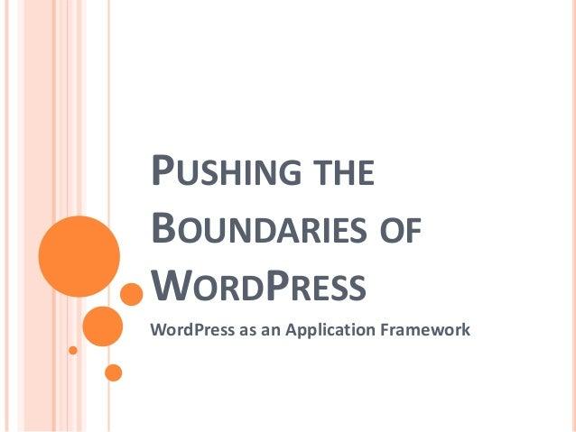 Pushing the Boundaries of WordPress