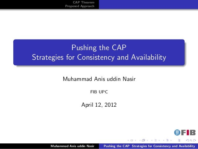 CAP Theorem              Proposed Approach             Pushing the CAPStrategies for Consistency and Availability         ...