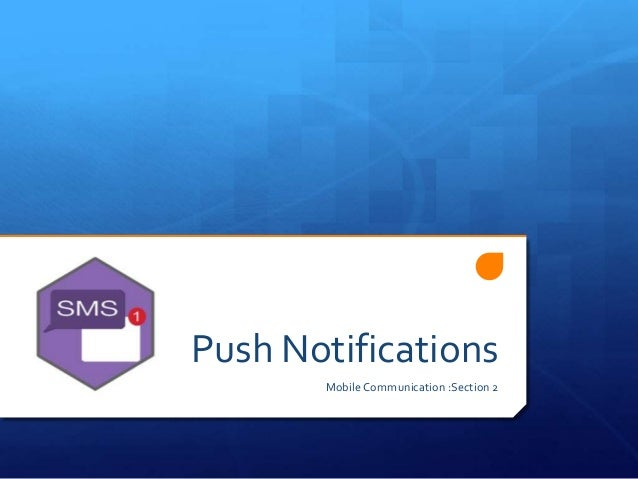 Push Notifications Mobile Communication :Section 2