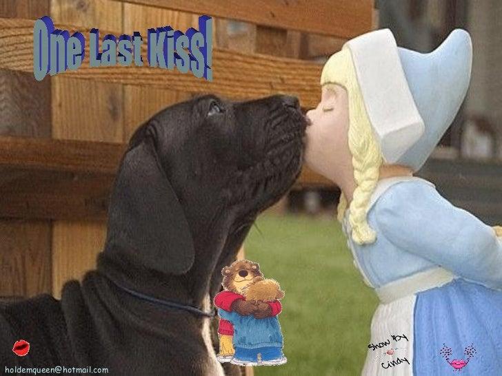 [email_address] One Last Kiss!