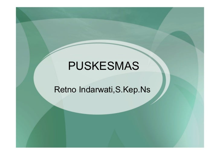 PUSKESMASRetno Indarwati,S.Kep.Ns