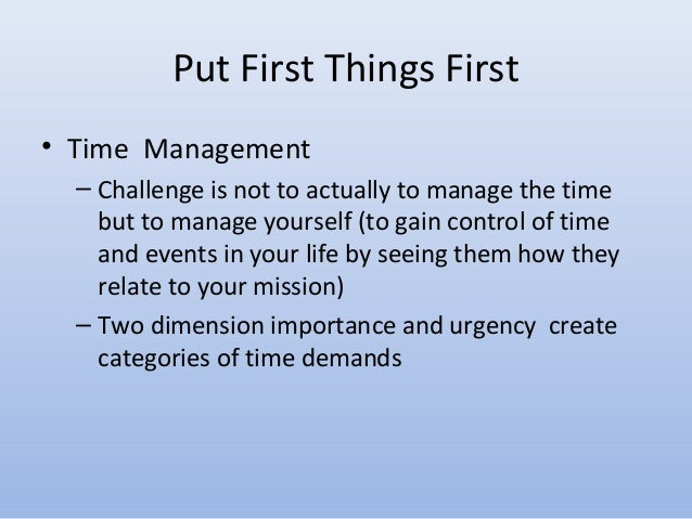 Put first things first time management