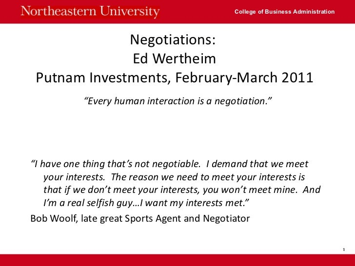 "Negotiations:  Ed Wertheim Putnam Investments, February-March 2011 <ul><li>"" Every human interaction is a negotiation."" </..."