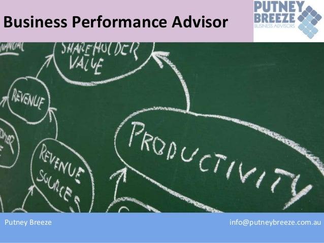 Business Performance AdvisorPutney Breeze                  info@putneybreeze.com.au