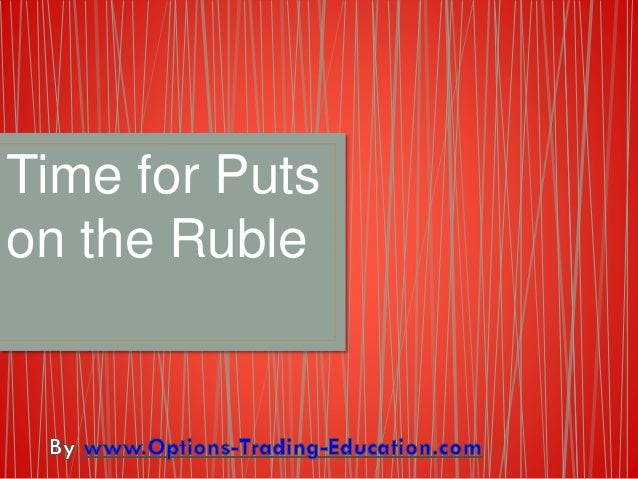 Time for Puts on the Ruble