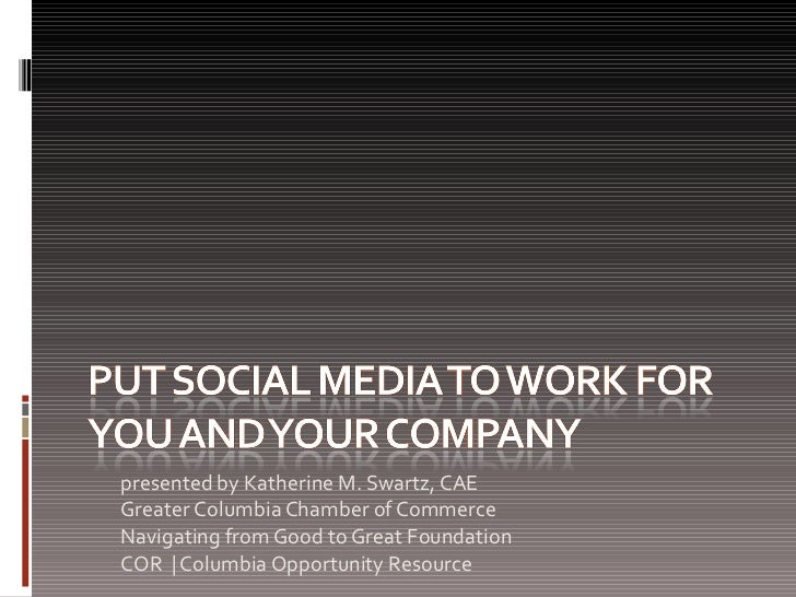 Put Social Media to Work for You and Your Organization