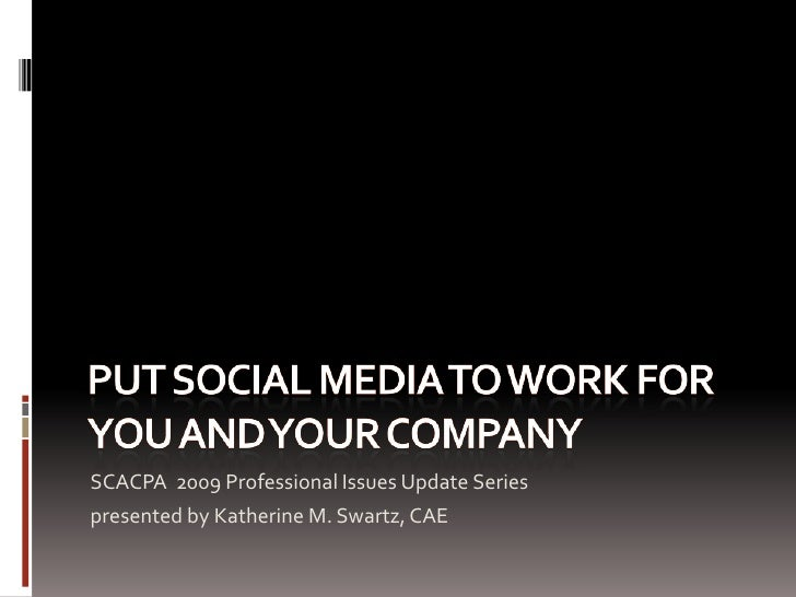 Put Social Media To Work For You - Katherine Swartz