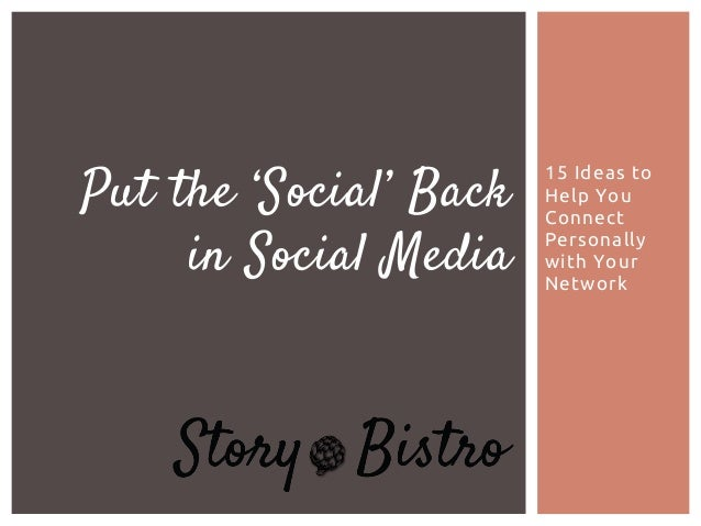 Put the 'Social' Back in Social Media  15 Ideas to Help You Connect Personally with Your Network