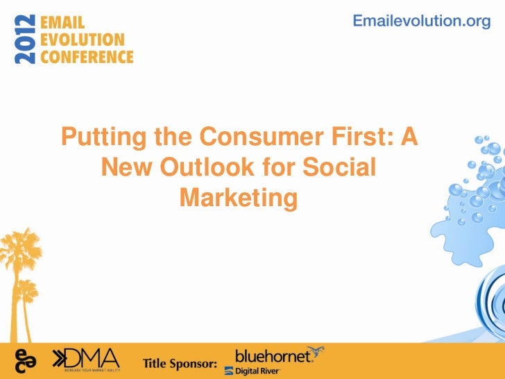 Putting the Consumer First: A   New Outlook for Social          Marketing
