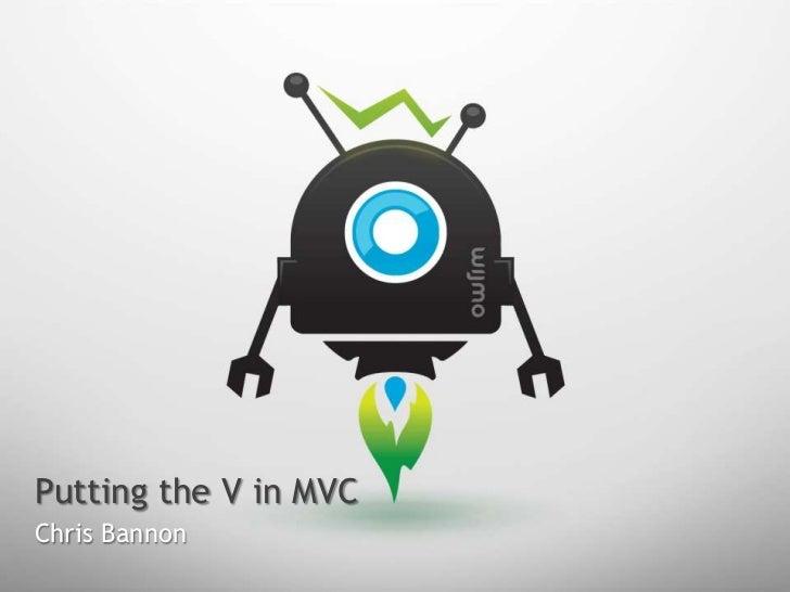 Putting the V in MVC - Code Camp