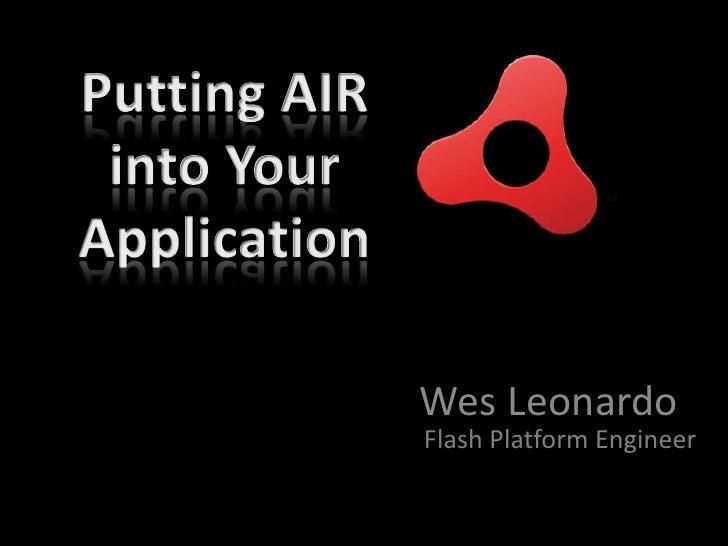 Wes Leonardo Flash Platform Engineer
