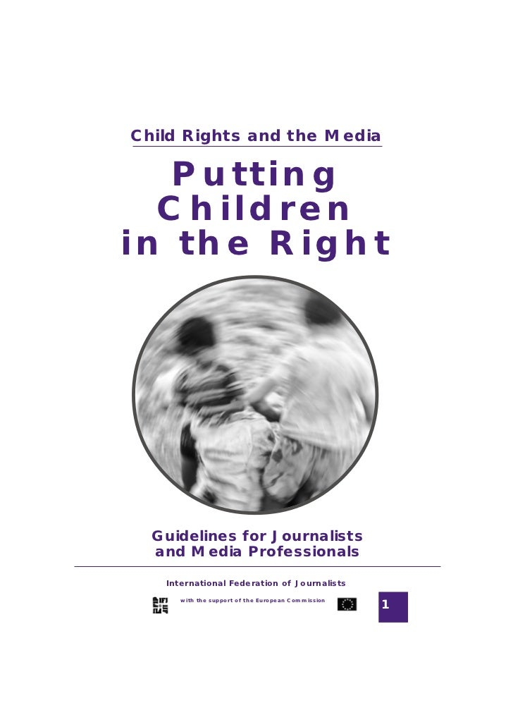 Child Rights and the MediaGuidelines for Journalists  Putting  Childrenin the Right       Guidelines for Journalists      ...