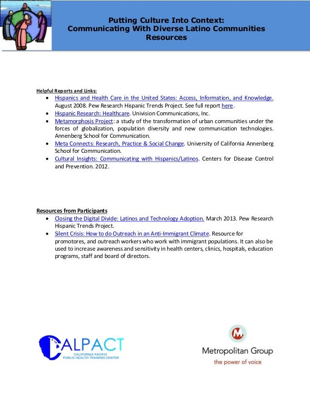 Helpful Reports and Links:  Hispanics and Health Care in the United States: Access, Information, and Knowledge. August 20...