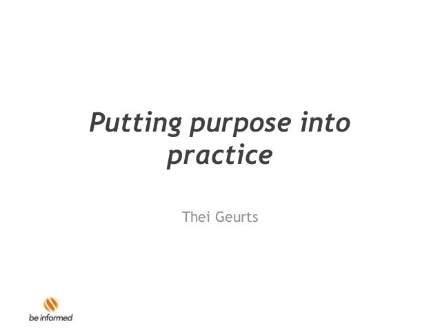 Putting purpose into practice Thei Geurts